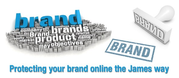Protecting your Brand online the James way